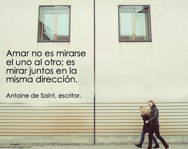 amar es mirar en la misma direccion