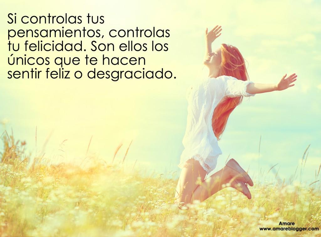 tus pensamientos controlan tu felicidad