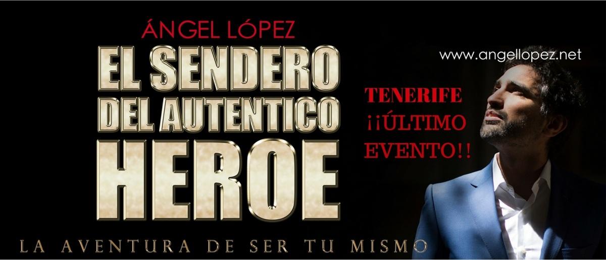 Angel Lopez El sendero del autentico heroe