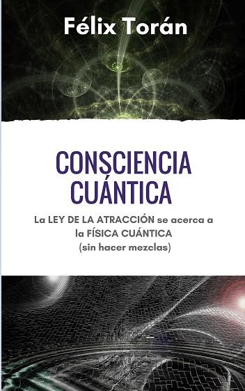 Felix toran consciencia cuantica